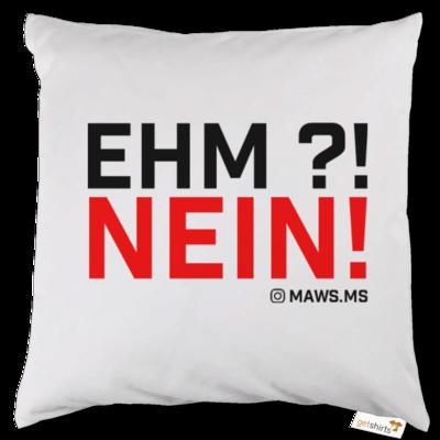 Motiv: Kissen - Ehm? NEIN!