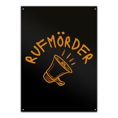 Motiv: Metallschild - Rufmörder