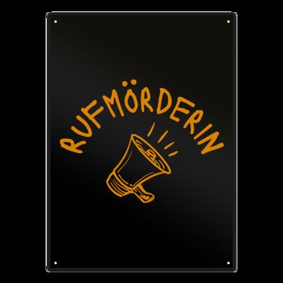 Motiv: Metallschild - Rufmörderin