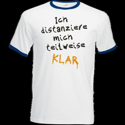 Motiv: T-Shirt Ringer - Ich distanziere mich teilweise klar