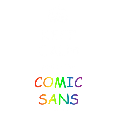 Keep Calm Comic Sans