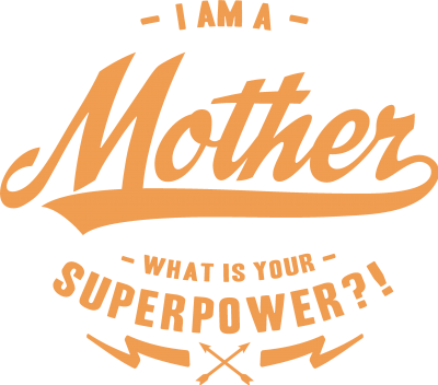 Family - Superpower Mother