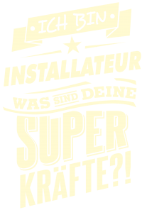 Superkraefte Installateur