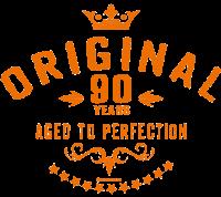 Original 90 years aged to perfection - Geburtstag Birthday