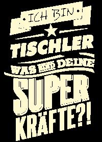 Superkraefte Tischler