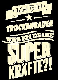 Superkraefte Trockenbauer