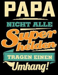 Superhelden tragen einen Umhang - Papa - RAHMENLOS Lustig Geburtstag