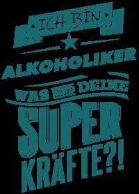 Superpower Alkoholiker - petrol