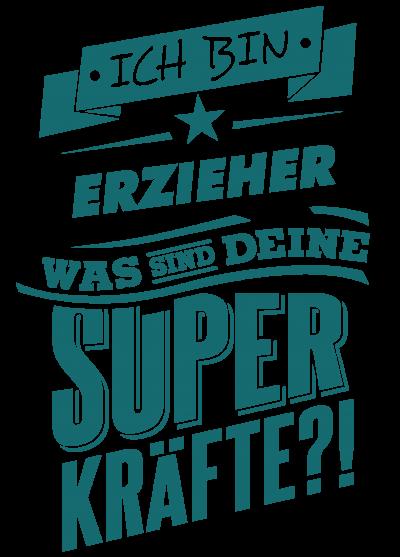 Superpower Erzieher - petrol
