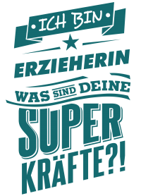 Superpower Erzieherin - petrol