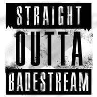 Straight Outta Badestream