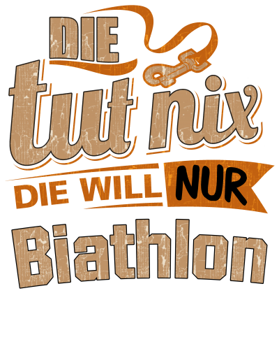 Die tut nix - Die will nur Biathlon