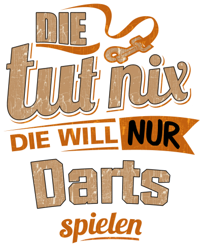 Die tut nix - Die will nur Darts