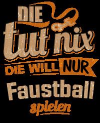 Die tut nix - Die will nur Faustball