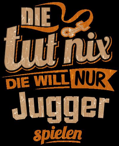 Die tut nix - Die will nur Jugger
