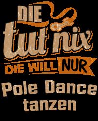 Die tut nix - Die will nur Pole Dance