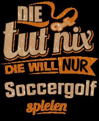 Die tut nix - Die will nur Soccergolf