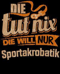 Die tut nix - Die will nur Sportakrobatik
