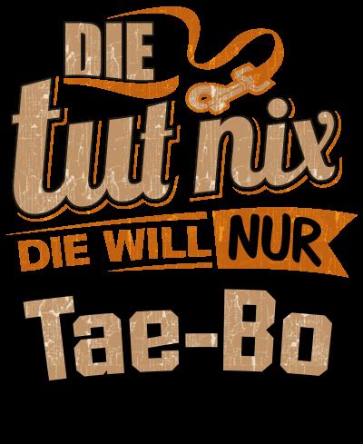 Die tut nix - Die will nur Tae Bo