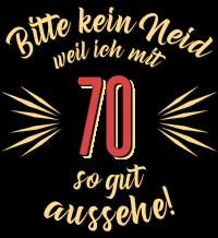 Geburtstag 70 - Bitte kein Neid - beige
