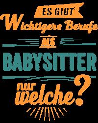 Wichtigere Berufe als - Babysitter - petrol orange
