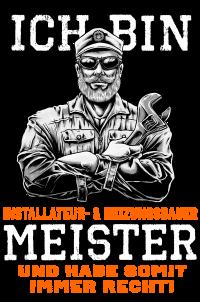 Ich bin Installateur  & Heizungsbauer Meister
