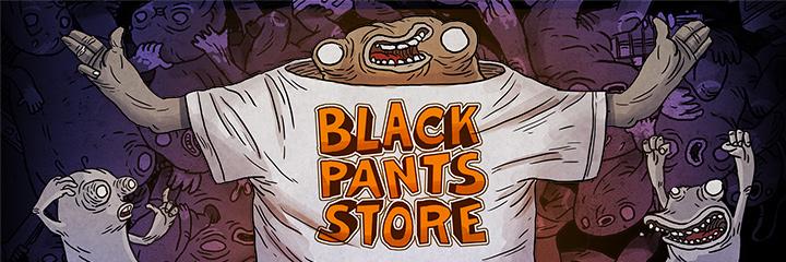 Black Pants Official Merchandise - Willkommen im Black Pants Store. Hier bekommt Ihr Merchandise-Artikel mit den beliebtesten Motiven aus unseren Spielen und dem einzig wahren Unterhosenlogo. Viel Spaß beim stöbern und danke für Eure Unterstützung!