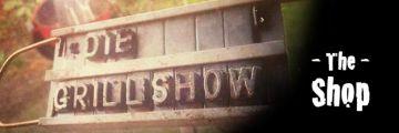 Die Grillshow - The Shop