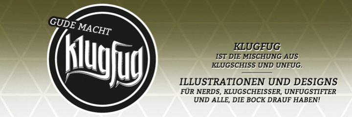 Gude macht Klugfug - Klugfug ist die Mischung aus Klugschiss und Unfug. – Illustrationen und Designs für Nerds, Klugscheisser, Unfugstifter und alle, die Bock drauf haben!