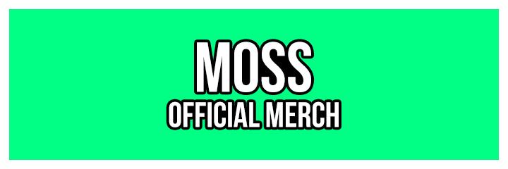 Moss Merch - Der Merchandise Shop von Moss - Hier findest du aktuelle Artikel die du kaufen kannst, sie dir alles in Ruhe an, du bist jederzeit willkommen!