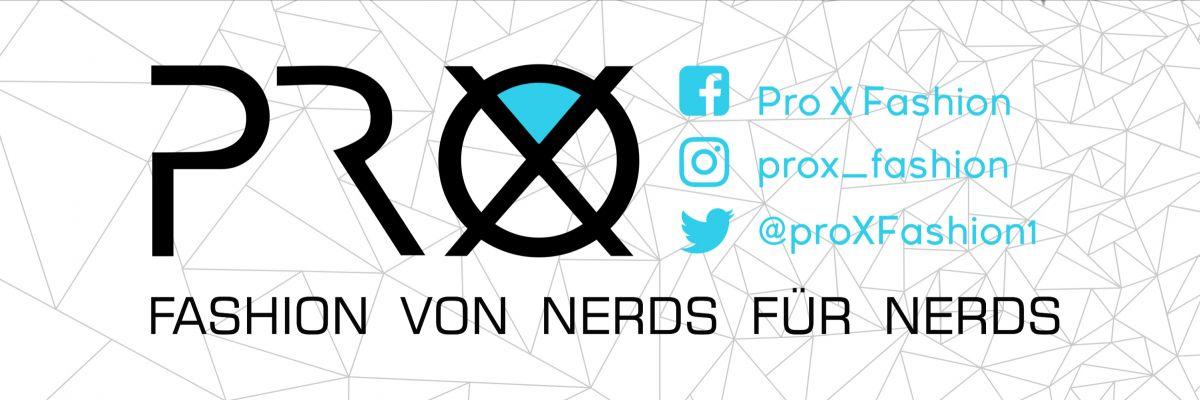 Pro X Fashion - Pro X ist eine Fashion Marke, die jungen Künstlern, Cosplayern und Gamern die Möglichkeit gibt, Designs und Motive für ihre eigenen Fashionkollektion zu verkaufen. Bei uns liegt der Fokus auf den Werken unserer Künstler. Unsere Themen beziehen sich demnach auf unterschiedliche Facetten des modernen Nerduniversums.   Fashion von Nerds für Nerds.