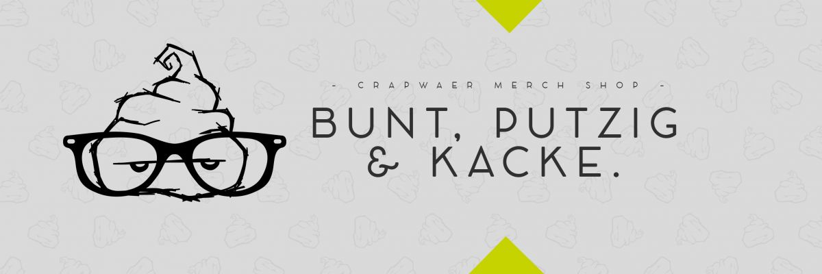 crapwaer - Bunt, putzig & Kacke. -
