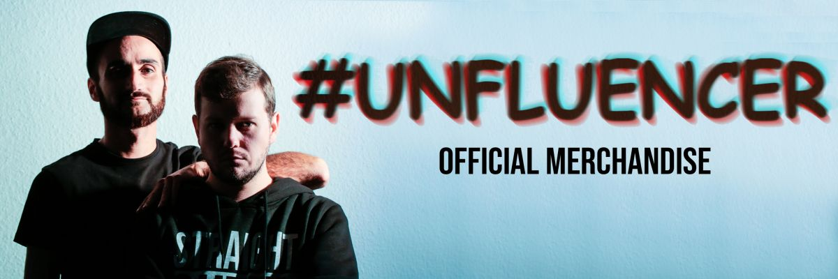 Unfluencer - Official  Merchandise