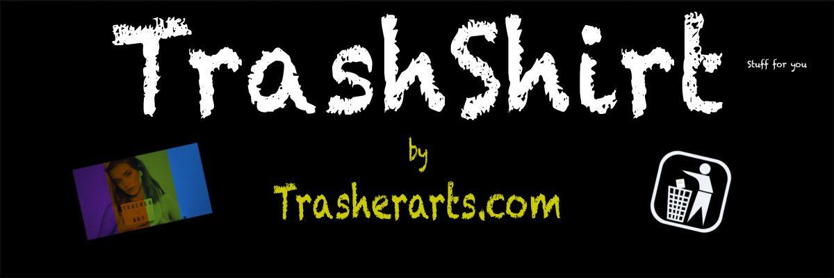 Trashshirt by Trasherarts.com -