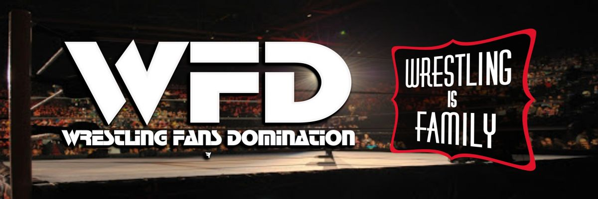 WFD - Wrestling ★Fans ★Domination -