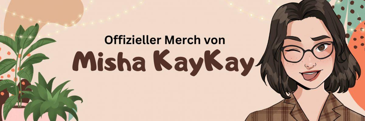 Fuppsiger Merch von Misha KayKay