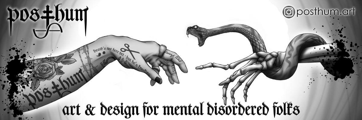 posthum. art & design for all you mental disordere